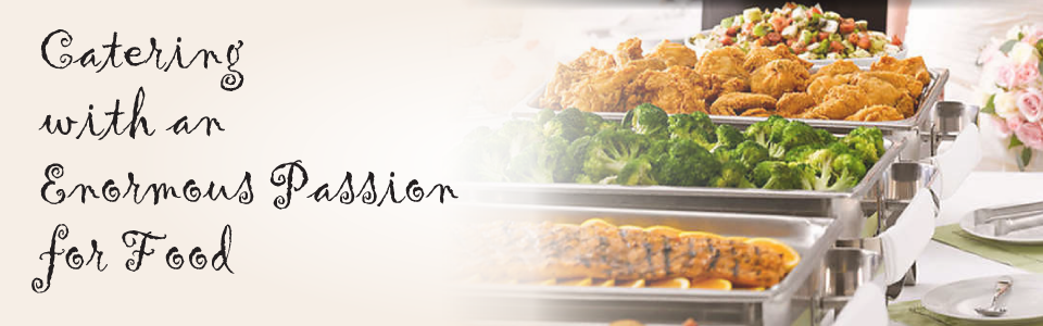 Catering with an Enormous Passion for Food | buffet