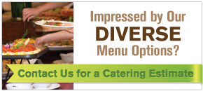 Contact us for a free catering estimate